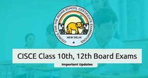 CISCE Class 10th, 12th Board Exams